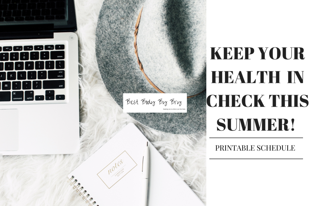 KEEP YOUR HEALTH IN CHECK THIS SUMMER!