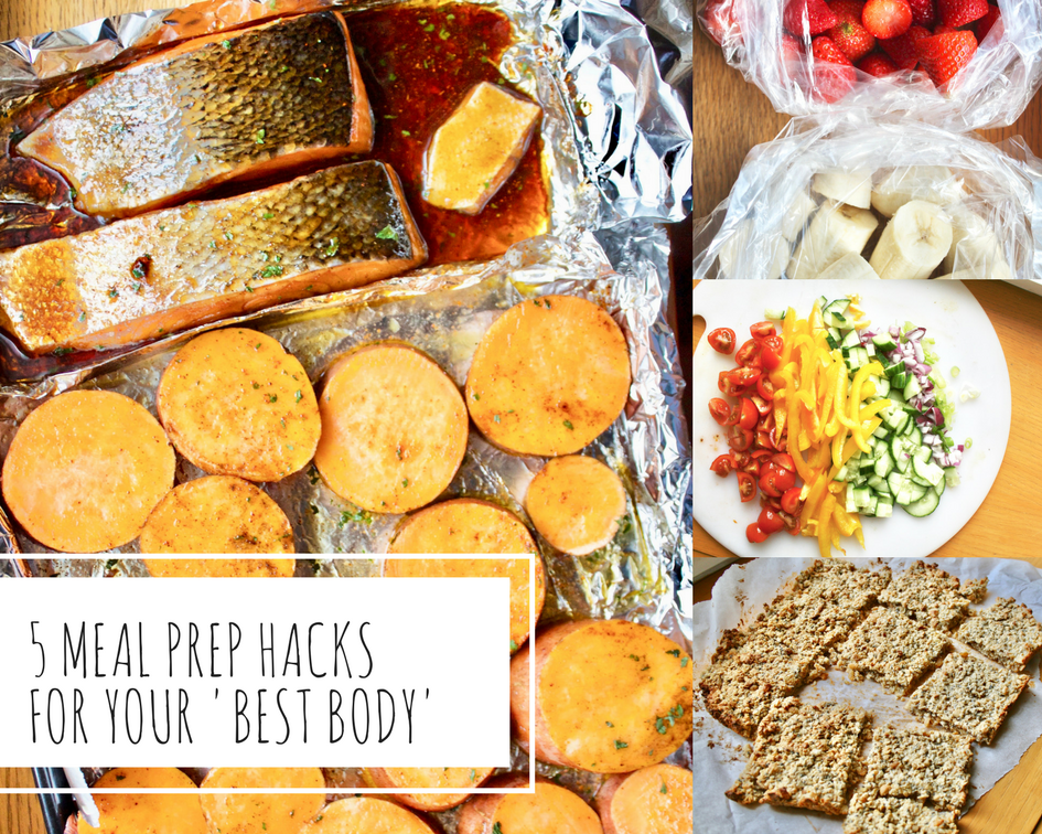 5 MEAL PREP HACKS FOR YOUR 'BEST BODY'